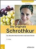 Die Originale Schrothkur: Das altbewährte Naturheilverfahren nach Johann Schroth von Vera Brosig (28. September 2011) Broschiert