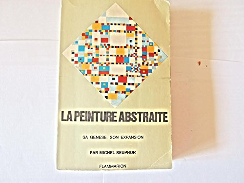 la-peinture-abstraite-sa-gense-son-expansion-par-michel-seuphor