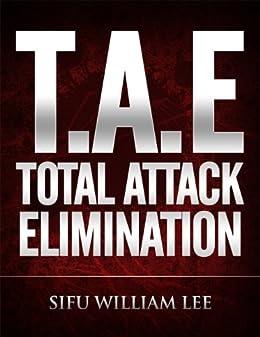 T.A.E. Total Attack Elimination - Pressure Points Self Defense (English Edition) von [Lee, William]
