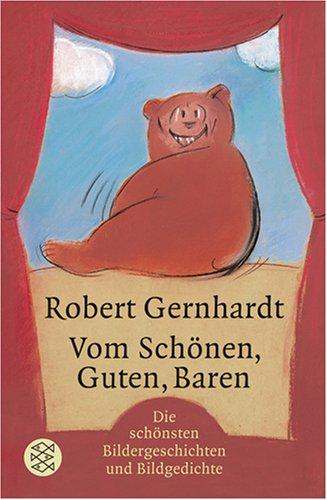 Fischer Taschenbuch Verlag Vom Schönen, Guten, Baren: Bildergeschichten und Bildgedichte