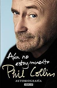 Aún no estoy muerto par Phil Collins