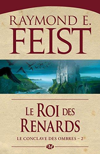 Le Conclave des ombres, Tome 2: Le Roi des renards par Raymond E. Feist