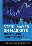 Steidlmayer on Markets: Trading with Market Profile (Wiley Trading Series)