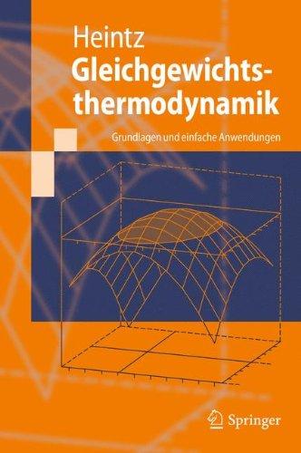 Gleichgewichtsthermodynamik: Grundlagen und einfache Anwendungen (Springer-Lehrbuch)