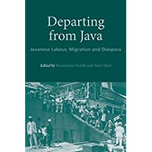 Departing from Java: Javanese Labour, Migration and Diaspora (Nias Studies in Asian Topics)