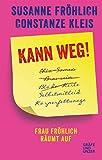 Kann weg!: Frau Fröhlich räumt auf (Gräfe und Unzer Einzeltitel) - Susanne Fröhlich