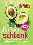 Forever schlank: No Carb: Der erfolgreichste Weg zu einem gesünderen, schlankeren und fitteren Körper - Keto + No Carb - Ulrich Strunz