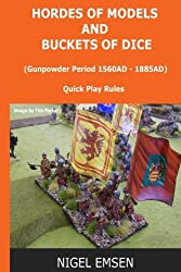 Gunpowder Period (Wargames Rules): Hordes of Models and Buckets of Dice: Volume 3