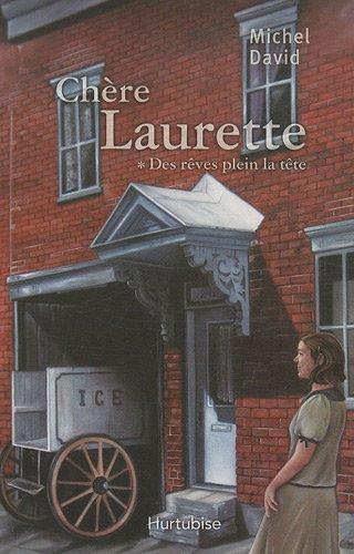 Chère Laurette T 01. Des rêves plein la tête