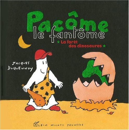La Foret Des Dinosaures (Pacôme le fantôme) por Jacques Duquennoy