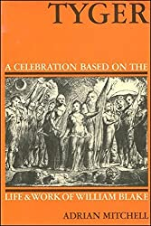 Tyger: A Celebration Based on the Life and Works of William Blake by Adrian Mitchell (1971-10-21)