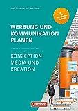 Marketingkompetenz: Werbung und Kommunikation planen (5. Auflage): Konzeption, Media und Kreation