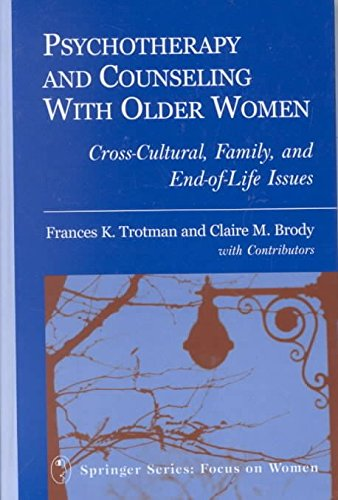 psychotherapy-and-counseling-with-older-women-cross-cultural-family-and-end-of-life-issues-by-author