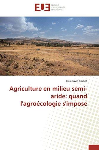 Agriculture en milieu semi-aride: quand l'agroécologie s'impose (Omn.Univ.Europ.)