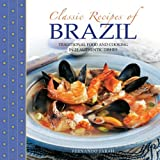 Classic Recipes of Brazil: Traditional Food And Cooking In 25 Authentic Dishes by Fernando Farah (2014-10-07)