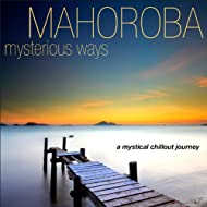 Mysterious Ways - A Mystical Chillout Journey