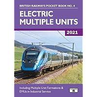 Electric Multiple Units 2021: Including Multiple Unit Formations: 4 (British Railways Pocket Books)