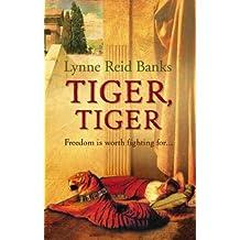 Tiger, Tiger by Lynne Reid Banks (2004-10-04)