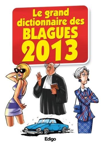 Le grand dictionnaire des blagues 2013 par Edigo