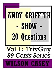 Andy Griffith Show (TrivGuy 99 Cents Series - 20 Questions Book 1) (English Edition)