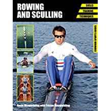 Rowing and Sculling: Skills. Training. Techniques (Crowood Sports Guides) (English Edition)