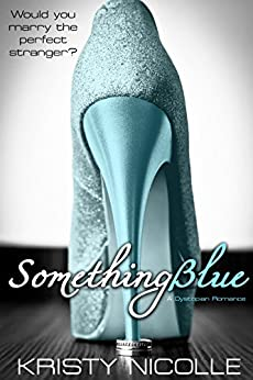 Something Blue: A Dystopian Romance by [Nicolle, Kristy]