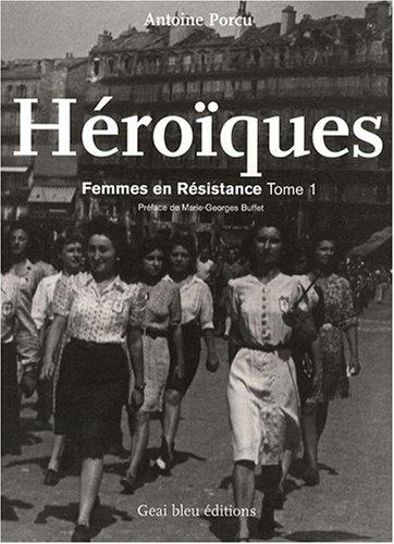 Héroïques : Femmes en Résistance, tom...