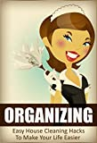 #10: Organizing: Easy House Cleaning Hacks To Make Your Life Easier