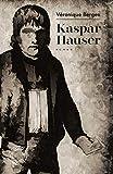 Kaspar Hauser - Ou la phrase préférée du vent