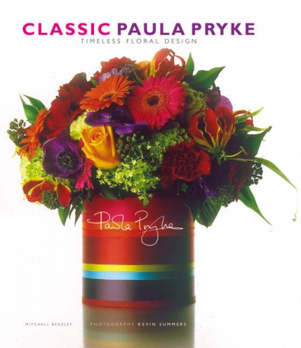 Classic Paula Pryke: Timeless Floral Design
