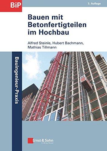 Bauen mit Betonfertigteilen im Hochbau (Bauingenieur-Praxis) -