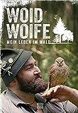 Mein Leben im Wald - Woid Woife