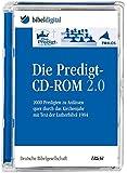 Die Predigt-CD-ROM 2.0. CD-ROM für Windows ab 98: 2000 Predigten mit Text der Lutherbibel