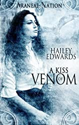 A Kiss of Venom (Araneae Nation) by Hailey Edwards (2014-05-21)