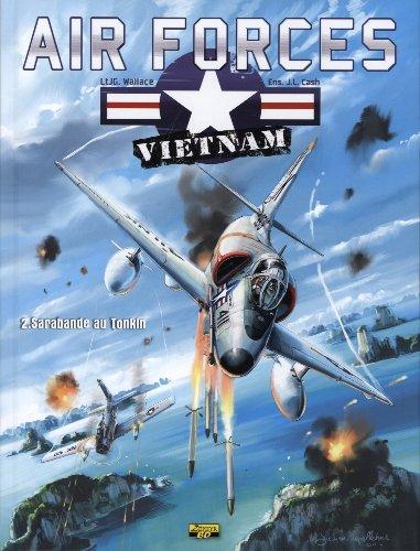 Air Forces Vietnam, tome 2 : Sarabande au Tonkin par JG Wallace, JL Cash