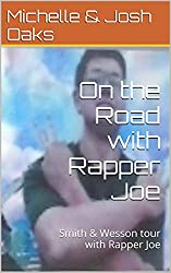 On the Road with Rapper Joe: Smith & Wesson tour with Rapper Joe (On the Road with Rapper Joe- Smith & Wesson tour with Rapper Joe Book 4) (English Edition)