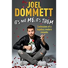 It's Not Me, It's Them: Confessions of a hopeless modern romantic - THE SUNDAY TIMES BESTSELLER