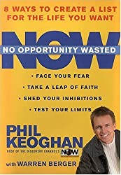 No Opportunity Wasted : Creating a List for Life by Phil Keoghan (2004-11-27)