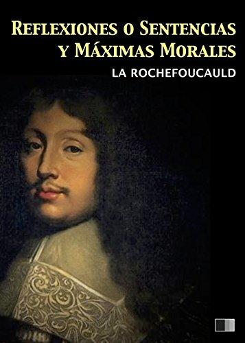 Reflexiones o Sentencias y Máximas Morales por François de La Rochefoucauld
