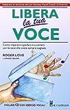eBook Gratis da Scaricare Libera la tua voce Con CD Audio in inglese (PDF,EPUB,MOBI) Online Italiano