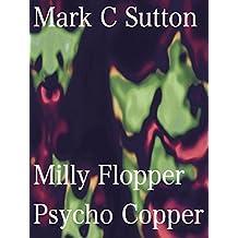 Milly Flopper, Psycho Copper