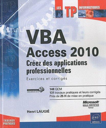 VBA Access 2010 - Créez des applications professionnelles : Exercices et corrigés