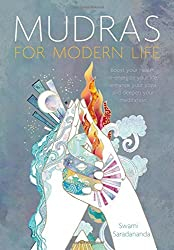 Mudras for Modern Life: Boost your health, re-energize your life, enhance your yoga and deepen your meditation by Swami Saradananda (2015-10-13)