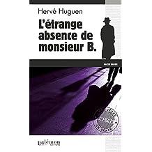 L'étrange absence de monsieur B.: Enquête en Bretagne (Enquêtes en série t. 10)