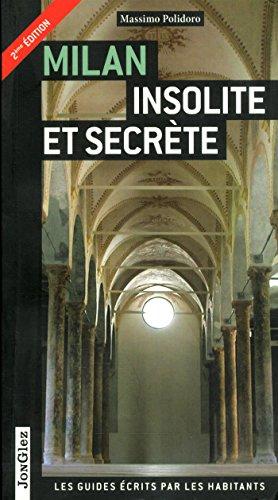 Milano insolita e segreta. Ediz. francese: 1