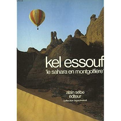 Kel Essouf, Sahara en Montgolfiere [auteur : SEBE Alain] [éditeur : Alain Sèbe] [année : 1984]