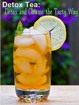 Detox Tea: Detox and Cleanse the Tasty Way (Detox Teas Book 1) (English Edition) de [Shirley, Dane]