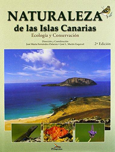 Naturaleza de las Islas Canarias: Ecologia y Conservacion [Nature of the Canary Islands: Ecology and Conservation]