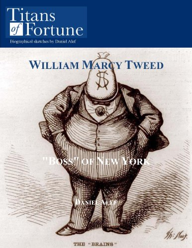 William Marcy Tweed: 'Boss' of New York (English Edition)