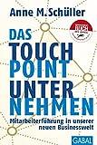 Image de Das Touchpoint-Unternehmen: Mitarbeiterführung in unserer neuen Businesswelt (Dein Busine